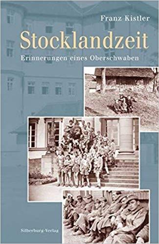Stocklandzeit - Erinnerungen eines Oberschwaben