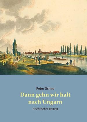 Peter Schad Dann gehen wir halt nach Ungarn